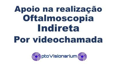 Apoio na realização Oftalmoscopia Indireta